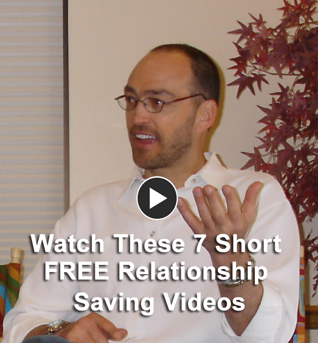 Watch These 7 Short FREE Relationship Saving Videos