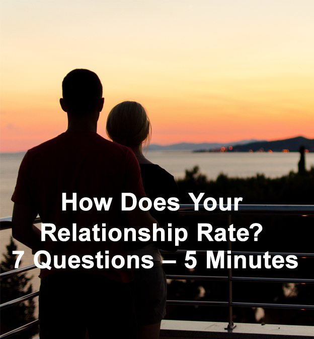 Rate Your Relationship: 7 Questions — 5 Minutes
